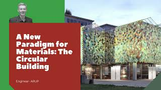 SBC's Green Building Festival Featured Project – A New Paradigm for Materials: The Circular Building