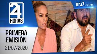 Noticias Ecuador: Noticiero 24 Horas 31/07/2020 ( Primera Emisión)