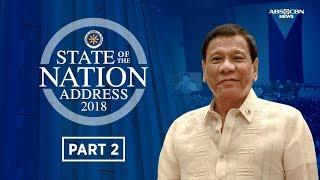 Part 2 of President Rodrigo Duterte's State of the Nation Address on July 23, 2018