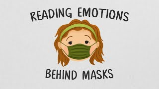 Helping Students Read the Emotions Behind Masks