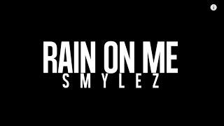 Smylez - Rain On Me (Music Video)