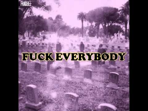Fuck Everybody - FanoBee (The Annihilation)