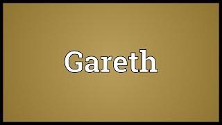 Gareth Meaning