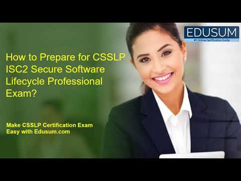 [CSSLP] How to Prepare for CSSLP ISC2 Secure Software Lifecycle ...