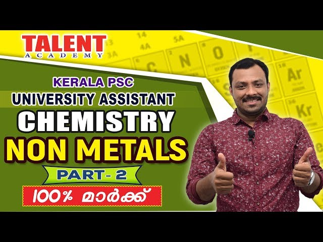 Kerala PSC Chemistry for Univeristy Assistant (Non Metals) Part-2 | Degree Level | Talent Academy