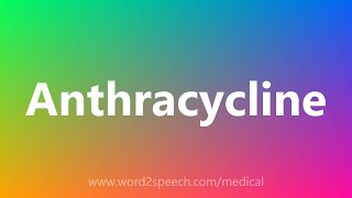 Anthracycline - Medical Meaning
