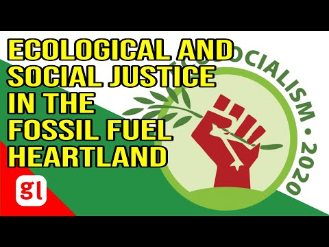 Ecosocialism 2020: Fighting for ecological and social justice in the fossil fuel heartland