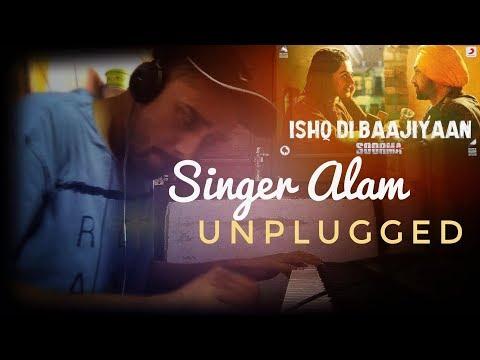 Ishq Di Baajiyaan Unplugged Cover - Soorma   Singer Alam   Diljit Dosanjh   Shankar Ehsaan Loy
