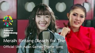 Meraih Bintang (Reach For The Stars) - Via Fallen ft Jannine Weigel Official Theme Song Asian Games