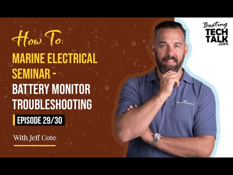 How To: Marine Electrical Seminar - Battery Monitor Troubleshooting - Episode 29