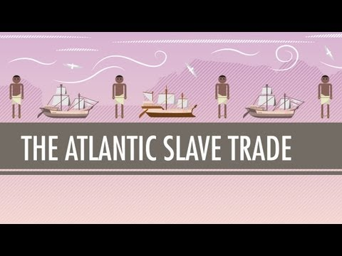 , title : 'The Atlantic Slave Trade: Crash Course World History #24'