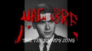 Macabre The Ted Bundy Song