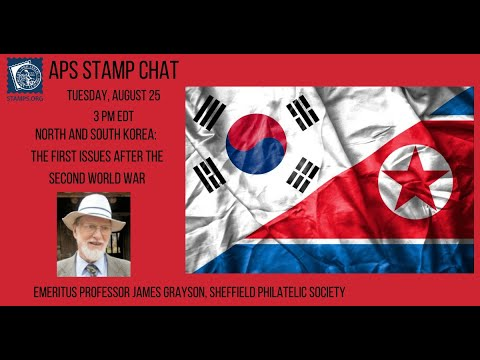 APS Stamp Chat w Professor James Grayson: North and South Korea: The First Issues after the Second World War