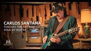 Carlos Santana Teaches The Art And Soul Of Guitar | Official Trailer | MasterClass