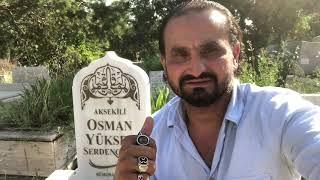 Türk-İslam Davasının Yılmaz ve Yıkılmaz Savaşçısı OSMAN YÜKSE SERDENGEÇTİ'nin kabrinden hatıralar!