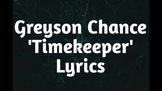 Greyson Chance   Timekeeper (Lyrics)🎵