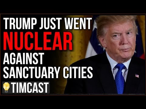 Trump Just Launched The Nuclear Option Against Sanctuary Cities, Democrats Promise No Deportations! - Great Video!