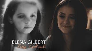 Elena Gilbert Tribute   Today, I Will Smile.