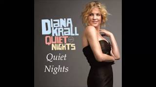 Diana Krall Quiet Nights Lyrics