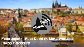Felix Jaehn - Feel Good ft. Mike Williams [BASS BOOSTED]