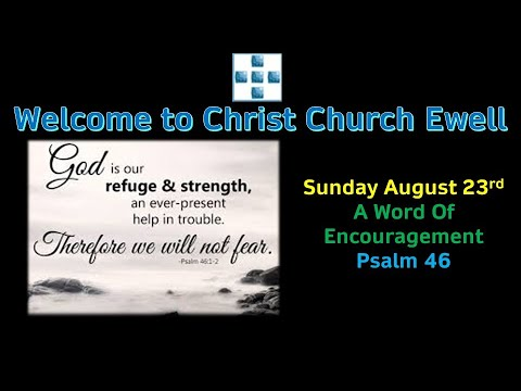 "CCE Sunday Service - At The Church! August 23rd - ""A Word Of Encouragement From Psalm 46"""