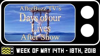 Days Of Our Lives for May 14th - May 18th, 2018 Review & Reaction | AfterBuzz TV