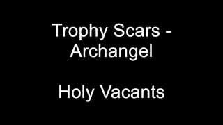 Trophy Scars - Archangel (on-screen lyrics)