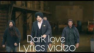 Dark Love (Full Lyrics Video) | Sidhu Moosewala | GrarriTechDC |  Latest  Songs 2018