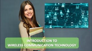 INTRODUCTION TO WIRELESS COMMUNICATION TECHNOLOGY