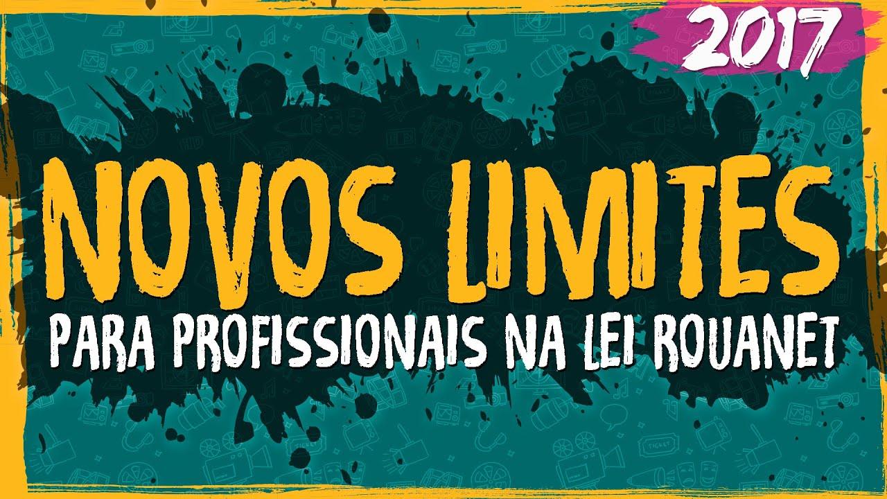 Novos Limites para Profissionais na Lei Rouanet – 2017