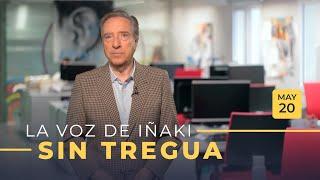 La Voz De Iñaki | 20/05/19 |Sin Tregua