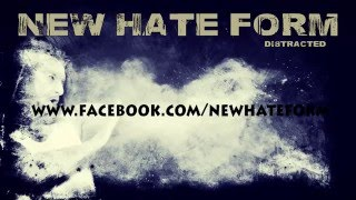 Video NEW HATE FORM - Distracted