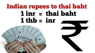 Forex Thailand thai baht to Indian rupees exchange rate today | thai bhat to rupees