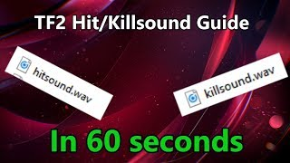 TF2: Hit And Killsound Guide In 60 Seconds