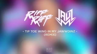 RiFF RAFF - TiP TOE WiNG iN MYJAWWDiNZ (JAUZ REMiX) [Official Full Stream]