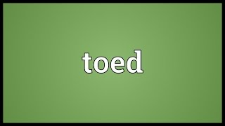 Toed Meaning