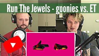 Run The Jewels - goonies vs. E.T. (RTJ4 Track 5) | Reaction!