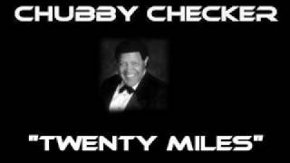 Chubby Checker - Twenty Miles [Original Version]