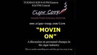 Cigar Coop Prime Time Special Edition #10: Movin On