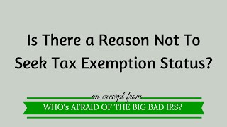 Is There a Reason Not To Seek Tax Exemption Status?