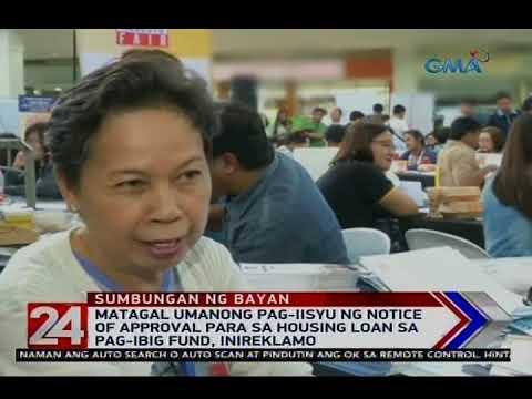 [GMA]  24 Oras: Matagal umanong pag-iisyu ng notice of approval para sa housing loan sa Pag-IBIG Fund…