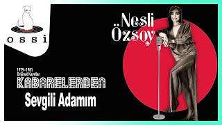 Nesli Özsoy / Sevgili Adamım