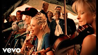 Dixie Chicks - Wide Open Spaces (Official Music Video)