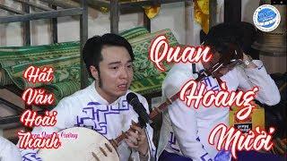 Quan Hoàng Mười Mới Nhất 2019, Hoai Thanh, Explore Vietnamese Culture