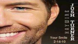 Your Smile - Josh Turner