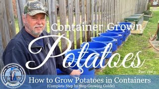 How To Grow Potatoes In Containers (Complete Step by Step Growing Guide) Part 1 of 3