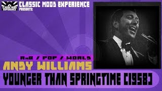 Andy Williams - Younger than Springtime (1958)