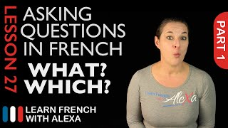 Asking WHAT/WHICH questions in French with QUEL (French Essentials Lesson 27 - Part 1)
