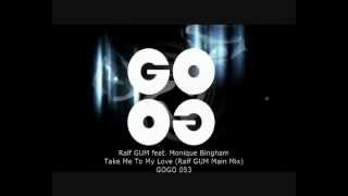 Ralf GUM Feat. Monique Bingham   Take Me To My Love (Ralf GUM Main Mix)   GOGO 053