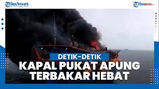 Detik-detik Kapal Pukat Apung Terbakar di Perairan Tanjung Api